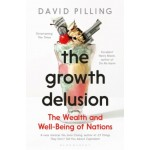 THE GROWTH DELUSION: THE WEALTH AND WELL
