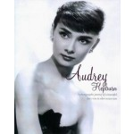 Audrey Hepburn: A Photographic Journey of a Beautiful Star's Rise to Silver-Screen Icon