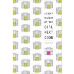 SHORT HISTORY OF THE GIRL NEXT DOOR