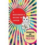 BEGINNER'S GUIDE TO JAPAN