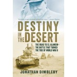 Destiny in the Desert: The Road to El Alamein: The Battle that Turned the Tide of World War II