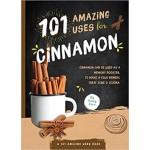 101 Amazing Uses For Cinnamon