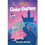 Twisted Fairy Tales: Cinder-elephant