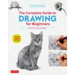 The Complete Guide to Drawing for Beginners : 21 Step-by-Step Lessons - Over 450 illustrations!