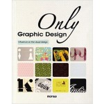ONLY GRAPHIC DESIGN: INFLUENCE ON THE VI