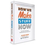HOW WE MAKE STUFF NOW: TURN IDEAS INTO P