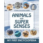 YOUNG ZOOLOGIST SERIES-ANIMALS WITH SUPER SENSES