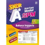 SKOR A+ KERTAS MODEL SPM ENGLISH