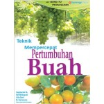 TEKNIK MEMPERCEPAT PERTUMBUHAN BUAH