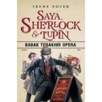 SAYA, SHERLOCK & LUPIN: BABAK TERAKHIR OPERA