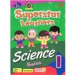 SUPERSTAR LEARNERS-SCIENCE/SAINS 1 (DWIBAHASA)