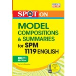 SPM 1119 Spot On English Model Composition & Summary Tingkatan
