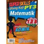 SUPER SKILLS ULANG KAJI PT3 MATEMATIK(PENDEKATAN KOMIK)