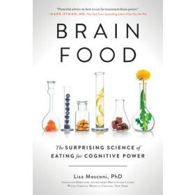 BRAIN FOOD:THE SURPRISING SCIENCE OF EAT