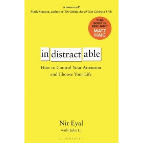 INDISTRACTABLE: HOW TO CONTROL YOUR ATTE