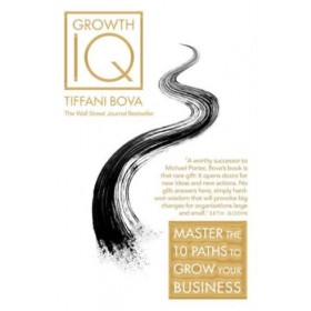 GROWTH IQ: MASTER THE 10 PATHS TO GROW Y