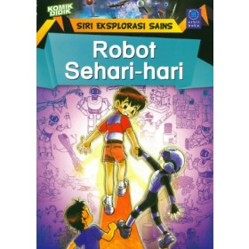 SIRI EKSPLORASI SAINS: ROBOT SEHARI-HARI