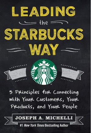 LEADING THE STARBUCKS WAY: 5 PRINCIPLES