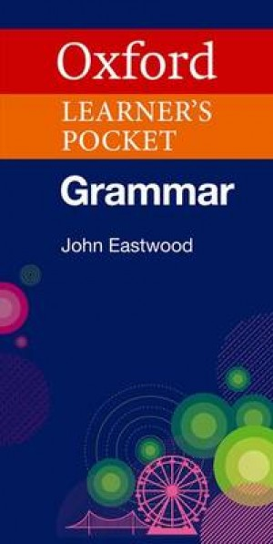 Oxford Learner's Pocket Grammar: Pocket-sized grammar to revise and check grammar rules
