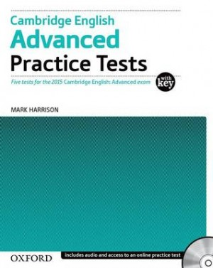 Cambridge English: Advanced Practice Tests: Tests With Key and Audio CD Pack: Four tests for the 2015 Cambridge English: Advanced exam