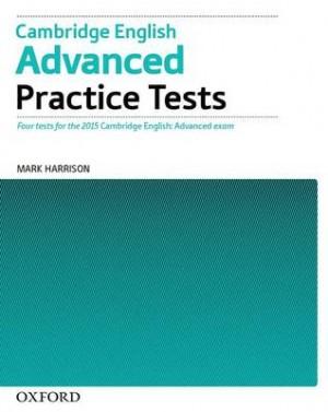 Cambridge English: Advanced Practice Tests: Tests Without Key: Four tests for the 2015 Cambridge English: Advanced exam