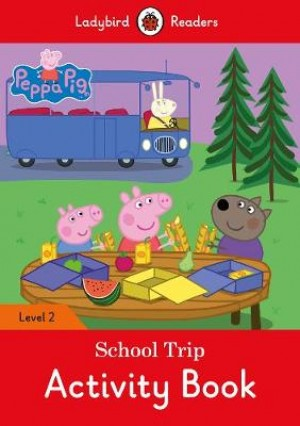 Peppa Pig: School Trip Activity Book - Ladybird Readers Level 2