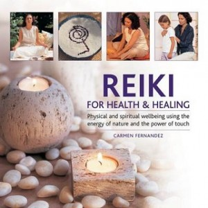Reiki for Health & Healing: Physical and Spiritual Wellbeing Using the Energy of Nature and the Power of Touch