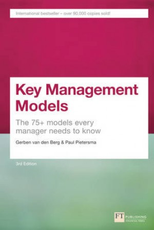 Key Management Models, 3rd Edition: The 75+ Models Every Manager Needs to Know
