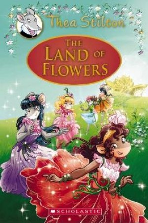 Thea Stilton Special Edition #6: The Land of Flowers