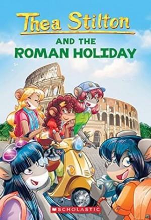THEA STILTON #34: THEA STILTON AND THE ROMAN HOLIDAY