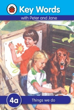 LADYBIRD KEY WORDS 4A: THINGS WE DO