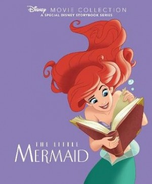 Disney Movie Collection: The Little Mermaid: A Special Disney Storybook Series
