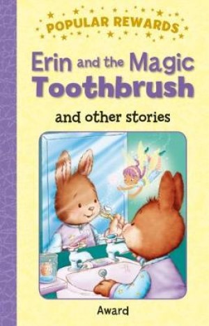 Erin and the Magic Toothbrush: And Other Stories
