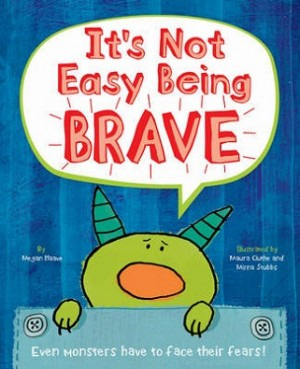 It's Not Easy Being Brave