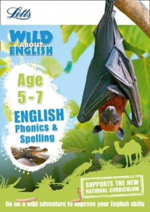 Wild About English - Phonics and Spelling Age 5-7