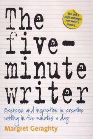 The Five-Minute Writer 2nd Edition: Exercise and Inspiration in Creative Writing in Five Minutes a Day