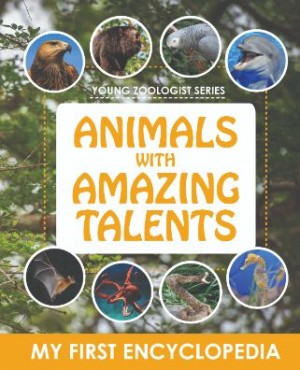 YOUNG ZOOLOGIST SERIES-ANIMALS WITH AMAZING TALENTS