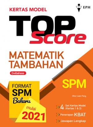 Kertas Model Top Score Matematik Tambahan (DWIBAHASA)