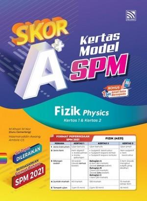 SKOR A+ KERTAS MODEL SPM PHYSICS ( BILINGUAL )