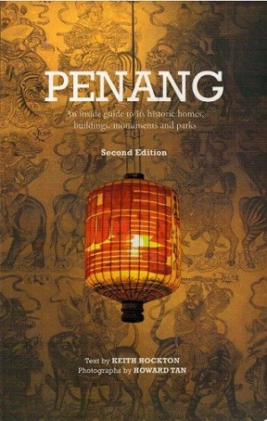 PENANG: AN INSIDE GUIDE TO ITS HISTORIC