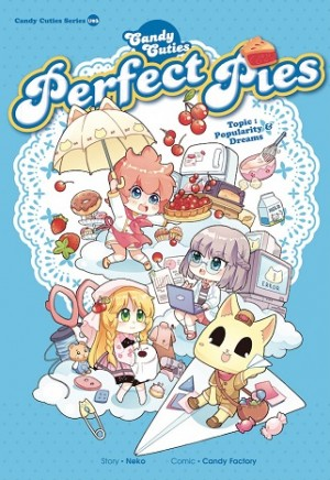 CANDY CUTIES 03: PERFECT PIES TOPIC: POPULARITY & DREAMS
