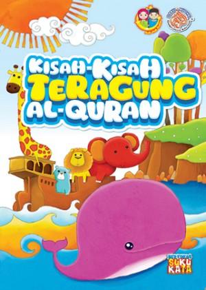 KISAH-KISAH TERAGUNG AL-QURAN