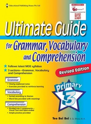 Primary 3 Ultimate Guide for Grammar, Vocabulary and Comprehension Revsised Edition
