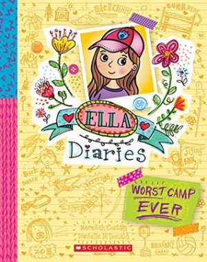 ELLA DIARIES: WORST CAMP EVER