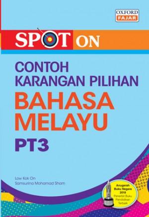 PT3 Spot On Contoh Karangan Pilihan Bahasa Melayu
