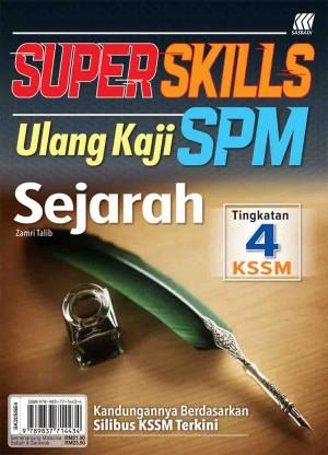 TINGKATAN 4 SUPER SKILLS ULANG KAJI SPM SEJARAH