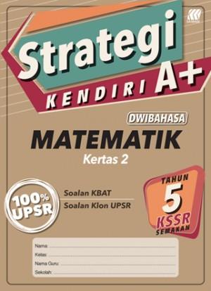 Tahun 5 Strategi Kendiri A+ Matematik Kertas 2 (Dwibahasa)