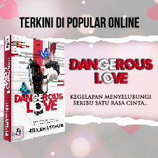 Malay Bottom 17 - Novel Dangerous Love
